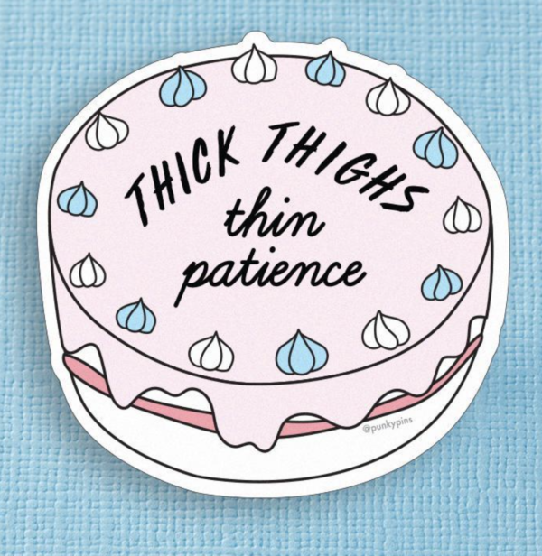 Thick Thighs Thin Patience XL Sticker