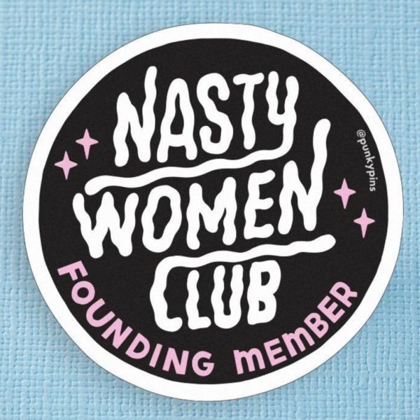 Nasty Woman Club Sticker